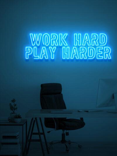 work hard play harder neon sign