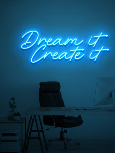 Dream it Create it Neon Sign for home office